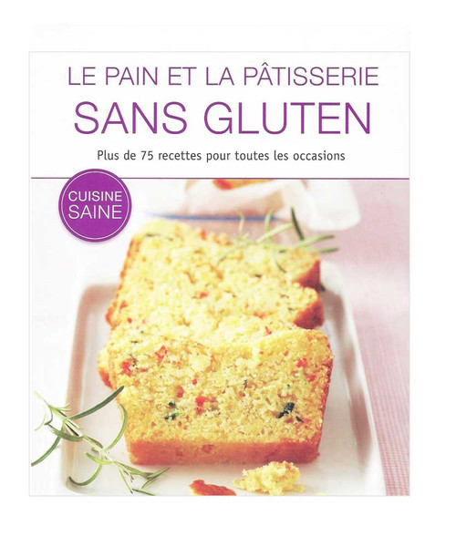 Gluten-free bread and pastry French Edition