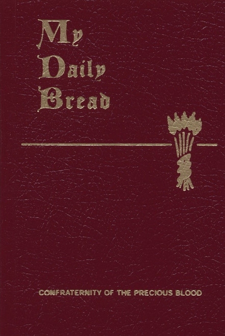 My Daily Bread | A Summary of the Spiritual Life, Simplified and Arranged for Daily Reading, Reflection and Prayer