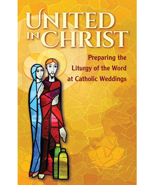 United In Christ: Preparing The Liturgy of the Word at Catholic Weddings | Paperback