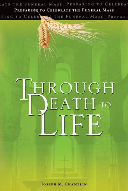 Through Death to Life | Preparing To Celebrate The Funeral Mass | Paperback