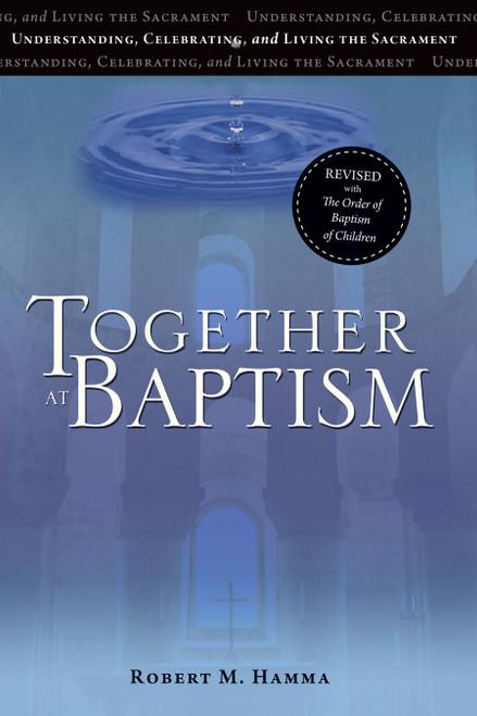 Together At Baptism | Understanding, Celebrating, and Living The Sacrament | Paperback