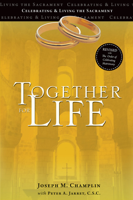 Together For Life: Revised with The Order of Celebrating Matrimony | Celebrating and Living the Sacrament | Paperback