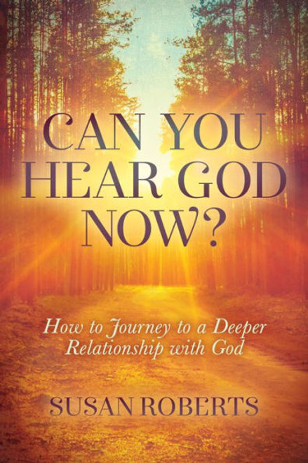Can You Hear God Now?: How to Journey to a Deeper Relationship with God | Paperback