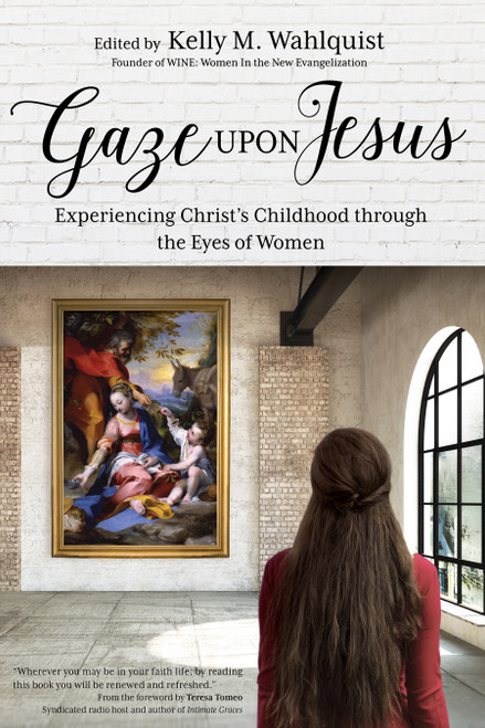 Gaze Upon Jesus: Experiencing Christ's Childhood through the Eyes of Women | Paperback