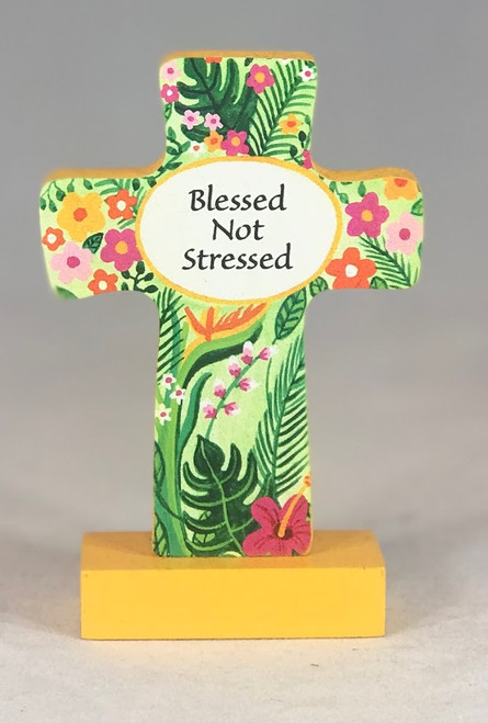 "4"" Blessed Not Stressed Standing Cross"