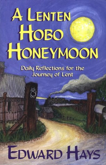 A Lenten Hobo Honeymoon: Daily Reflections for the Journey of Lent | Paperback