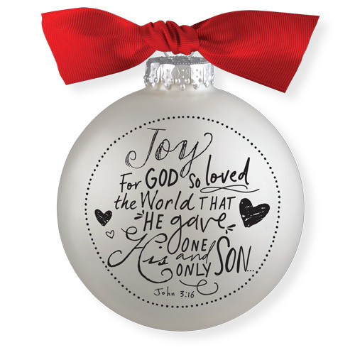 "4"" Joy Scripture Ink Bauble Ornament | John 3:16 | Glass"