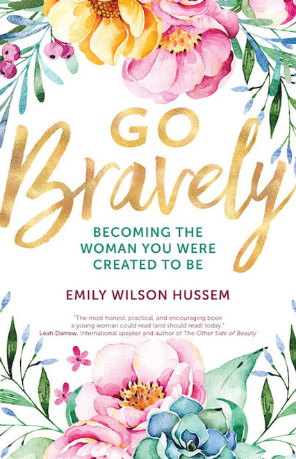 Go Bravely: Becoming the Woman You Were Created to Be | Paperback