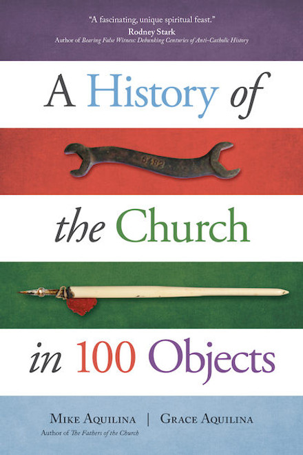 A History of the Church in 100 Objects | Paperback