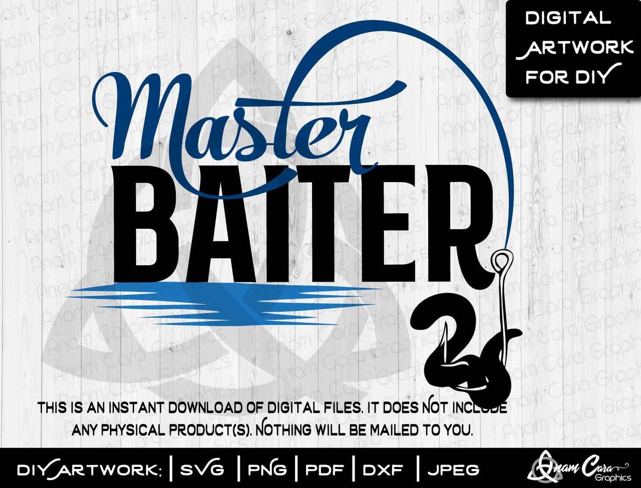Download Master Baiter Funny Fishing Svg Svg Cut Or Print Art Anamcaragraphics
