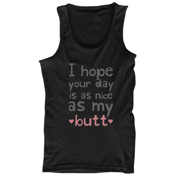 I Hope Your Day Is as Nice as My Butt Women's Work Out Tank Top Gym Tanktop