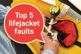 Top 5 lifejacket faults