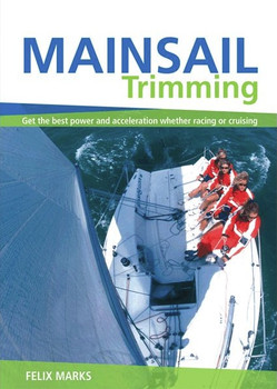 Mainsail Trimming by Felix Marks - Wiley Nautical