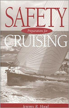 Safety Preparations for Cruising Hardcover by Jeremy R. Hood