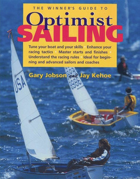 The Winners Guide to Optimist Sailing by Jobson, Gary & Kehoe