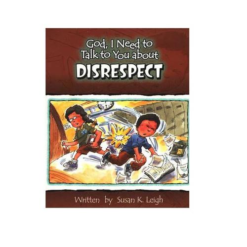 Sách Chúa Ôi, Con Cần Nói Chuyện Với Ngài Về Sự Thiếu Tôn Trọng - God, I Need To Talk To You About Disrespect - Tiếng Anh - SA-562339