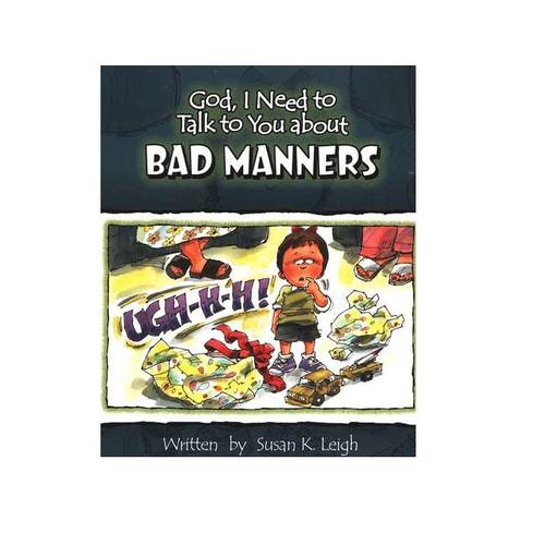 Sách Chúa Ôi, Con Cần Nói Chuyện Với Ngài Về Cách Cư Xử Tệ - God, I Need To Talk To You About Bad Manners - Tiếng Anh - SA-562342