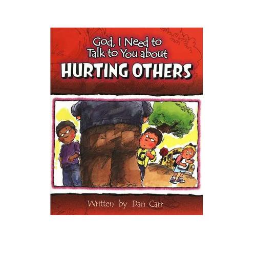 Sách Chúa Ôi, Con Cần Nói Chuyện Với Ngài Về Việc Làm Tổn Thương Người Khác - God, I Need To Talk To You About Hurting Others - Tiếng Anh - SA-562252