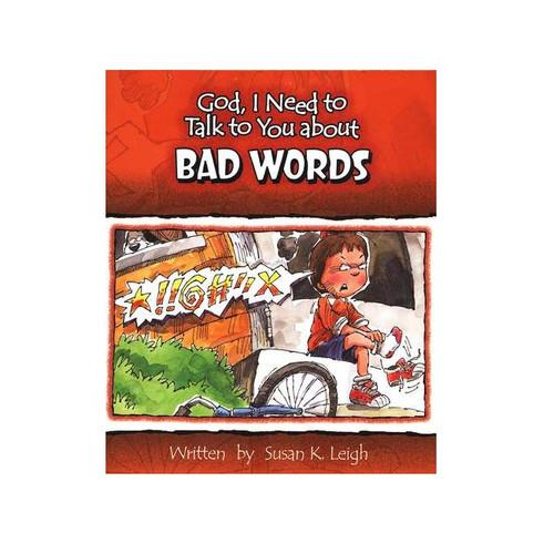 Sách Chúa Ôi, Con Cần Nói Chuyện Với Ngài Về Những Lời Lẽ Xấu - God, I Need To Talk To You About Bad Words - Tiếng Anh - SA-562329