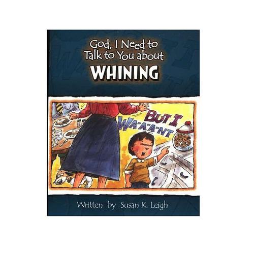 Sách Chúa Ôi, Con Cần Nói Chuyện Với Ngài Về Việc Than Thở - God, I Need To Talk To You About Whining - Tiếng Anh - SA-562330