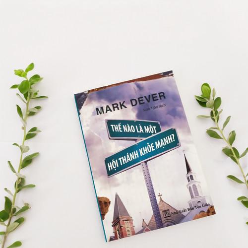 Sách Thế Nào Là Một Hội Thánh Khỏe Mạnh - VPHG23