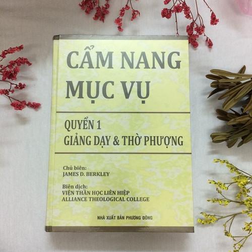 Sách Cẩm Nang Mục Vụ - Quyển 1 - Giảng Dạy Và Thời Phượng - KG-XT-20