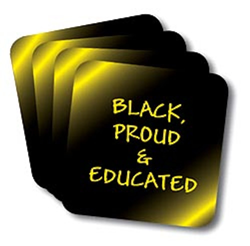 Black Proud and Educated Coasters (African American Coasters)