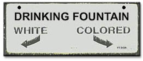 Drinking Fountain-Segregation Civil Rights Sign