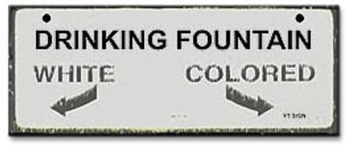 Drinking Fountain-Segregation Civil Rights Sign