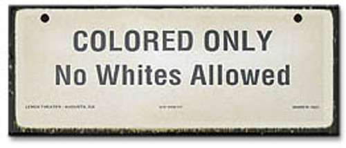 No Whites Allowed-Segregation Civil Rights Sign