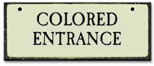 Colored Entrance-Segregation Civil Rights Sign