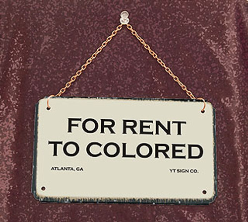 For Rent to Colored-Segregation Civil Rights Sign with chain