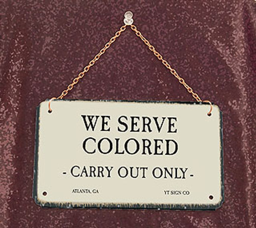 We Serve Colored-Segregation Civil Rights Sign with chain