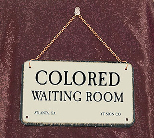 Colored Waiting Room-Segregation Civil Rights Sign with chain