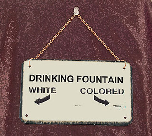 Drinking Fountain-Segregation Civil Rights Sign with chain
