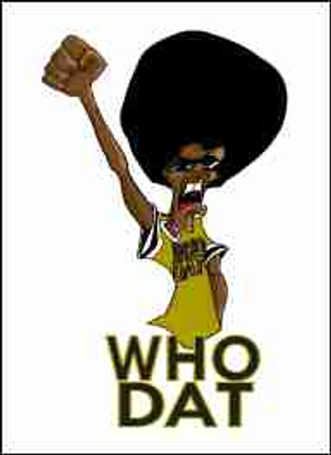 WHO DAT Refrigerator Magnet (African American Magnet)