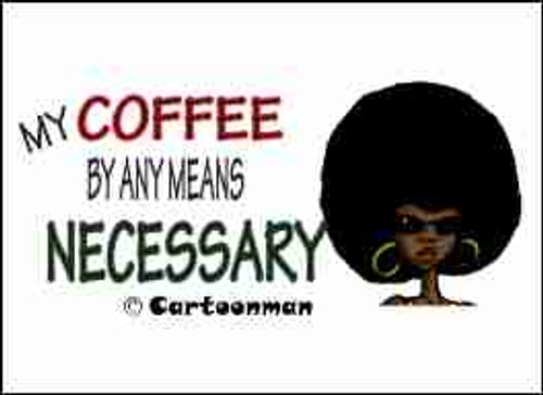 Coffee By Any Means Necessary Refrigerator Magnet (African American Magnet)