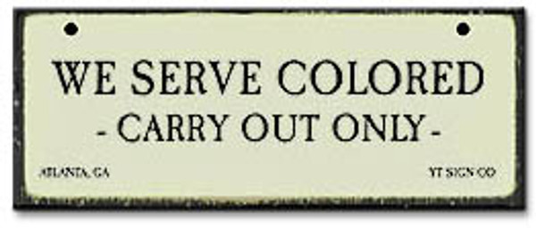 We Serve Colored-Segregation Civil Rights Sign