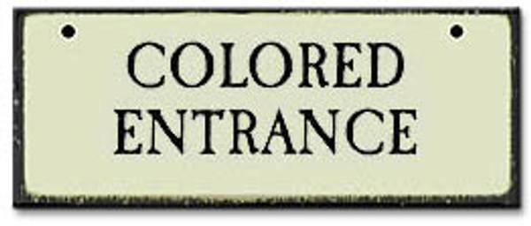 Colored Entrance-Segregation Civil Rights Sign