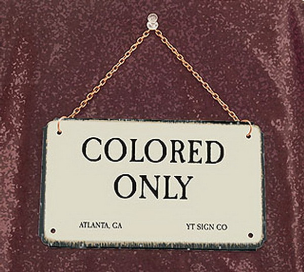 Colored Only-Segregation Civil Rights Sign with chain