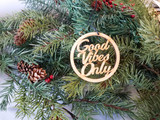 good vibes only christmas ornaments, minimalist gift, eco-friendly ornament,