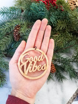 Good vibes handmade wood ornament