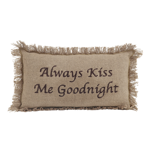 Burlap Natural Pillow Always Kiss Me Goodnight 7x13