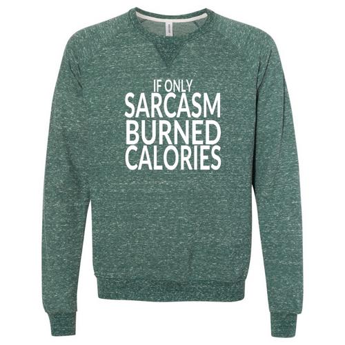 Burn Calories Sweatshirt
