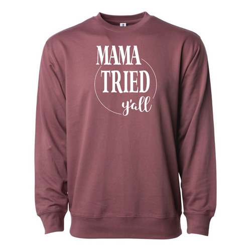 Mama Tried Sweatshirt