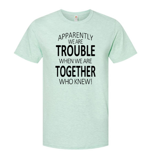 Trouble Together T-Shirt