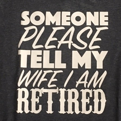 Tell My Wife, Retired T-Shirt