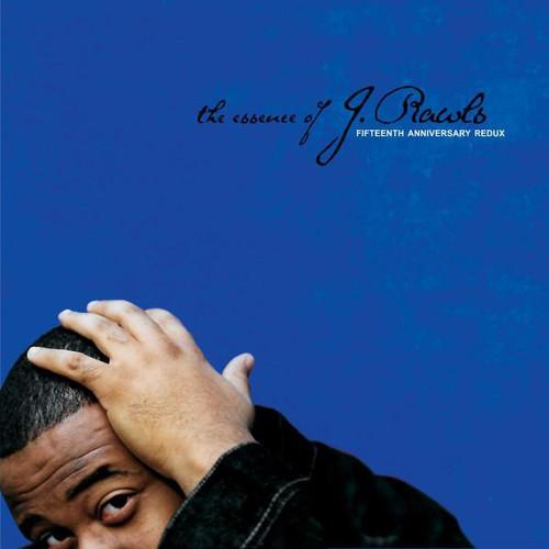 J. Rawls - The Essence Of... 15th Anniversary Redux