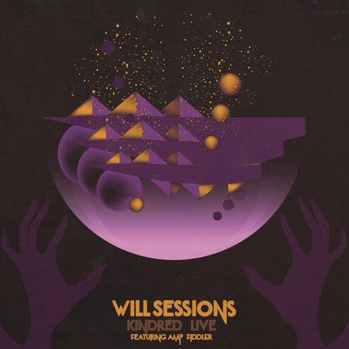 WILL SESSIONS FEATURING AMP FIDDLER - KINDRED LIVE (GOLD VINYL)