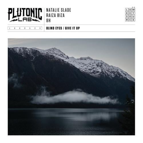 Plutonic Lab Feat. Natalie Slade & Raiza Biza - Blind Eyes / Give It Up